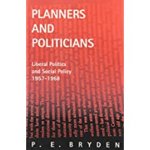 Planners and Politicians: Liberal Politics and Social Policy, 1957-1968