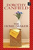 The Home-Maker, Dorothy Canfield Fisher, 1602850267