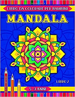 Mandala Libro Da Colorare Per Bambini 5 9 Anni 31 Pagine