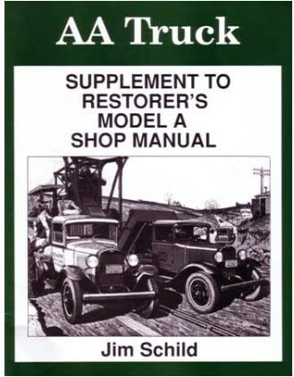 MODEL AA RESTORER SHOP MANUAL FORD SERVICE REPAIR TRUCK BOOK GUIDE