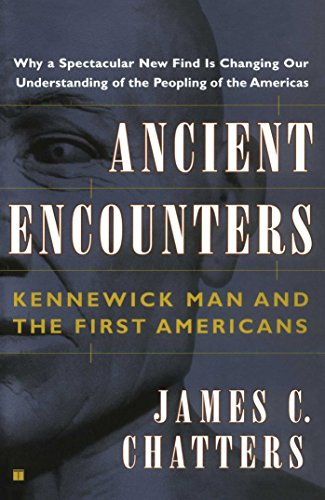 Ancient Encounters: Kennewick Man and the First Americans