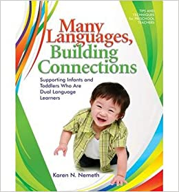 [(Many Languages, Building Connections: Supporting Infants and Toddlers Who are Dual Language Learners)] [Author: Karen N. Nemeth] published on (October, 2013)