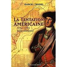 Tentation américaine (La), 1774-1783: Textes commentés