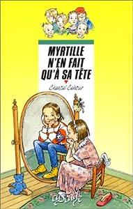 """Afficher """"Myrtille n'en fait qu'a sa tete"""""""