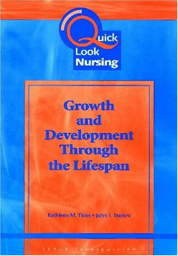 Quick Look Nursing: Growth and Development Through the Lifespan (Amsterdam Studies in the Theory and History of Linguist