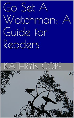 Go Set A Watchman: A Guide for Readers