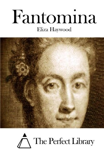 Fantomina: Or, Love in a Maze by Eliza Haywood Essay ...