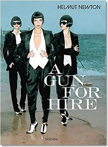 Helmut Newton, A Gun for Hire (Photo Books S.)