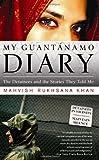 My Guantanamo Diary, Mahvish Rukhsana Khan, 1586484982