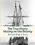 The True Story: Mutiny on the Bounty, William Bligh, 1481186817