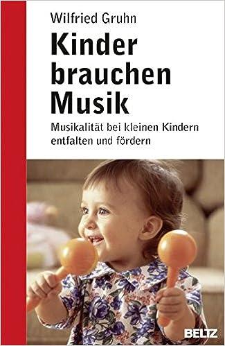 Kinder Brauchen Musik Musikalität Bei Kleinen Kindern Entfalten Und