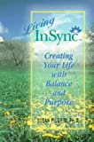 Living InSync : Creating Your Life with Balance and Purpose, Pilgrim, Susan, 1558743405