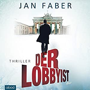 Der Lobbyist Hörbuch