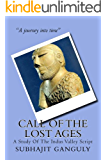 Call of the Lost Ages - A Study of the Indus Valley Script