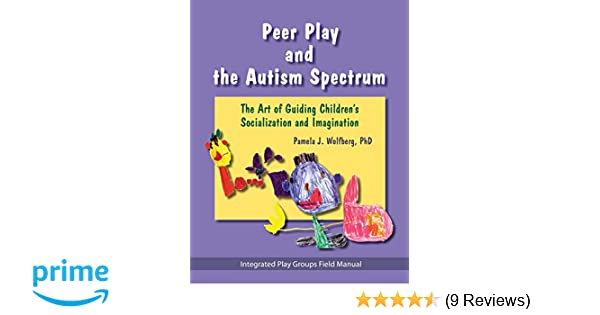 Integrated Play Groups Help Children >> Peer Play And The Autism Spectrum The Art Of Guiding Children S