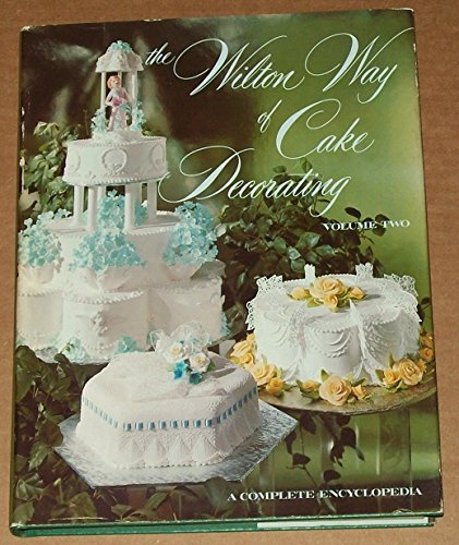 Cake Decorating Gun By Wilton : The Wilton Way of Cake Decorating (Volume 2)
