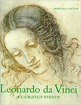 leonardo da vinci a curious vision drawings from the collection of her majesty the queen