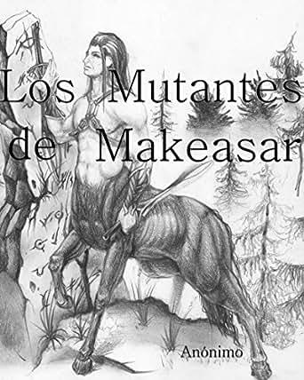 Los mutantes de Makeasar