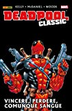 img - for Deadpool Classic Vol. 5: Vincere, Perdere, Comunque Sangue (Italian Edition) book / textbook / text book