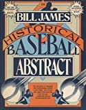 The Bill James Historical Baseball Abstract, Bill James and Mary A. Wirth, 0394758056