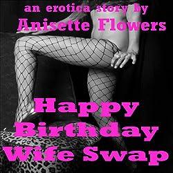 Happy Birthday Wife Swap