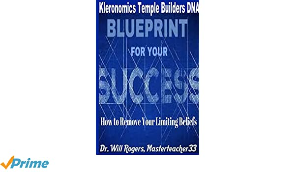 Kleronomics temple builders dna blueprint for success program kleronomics temple builders dna blueprint for success program will rogers masterteacher33 9781365673405 amazon books malvernweather Image collections