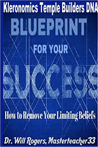 Kleronomics temple builders dna blueprint for success program will kleronomics temple builders dna blueprint for success program will rogers masterteacher33 9781365673405 amazon books malvernweather Choice Image