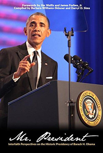 Mr. President: Interfaith Perspectives on the Notable Presidency of Barack H. Obama