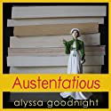 Austentatious Audiobook by Alyssa Goodnight Narrated by Janine Hegarty