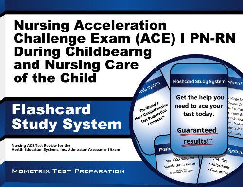 Nursing Acceleration Challenge Exam (ACE) I PN-RN: Nursing Care During Childbearing and Nursing Care of the Child Flashcard Study System: Nursing ACE ... Nursing Acceleration Challenge Exam (Cards) (Ace Care compare prices)