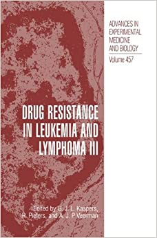 Drug Resistance in Leukemia and Lymphoma III: Proceedings of the Third International Symposium Held in Amsterdam, the Netherlands, March 4-7, 1998: v. 3 (Advances in Experimental Medicine and Biology)