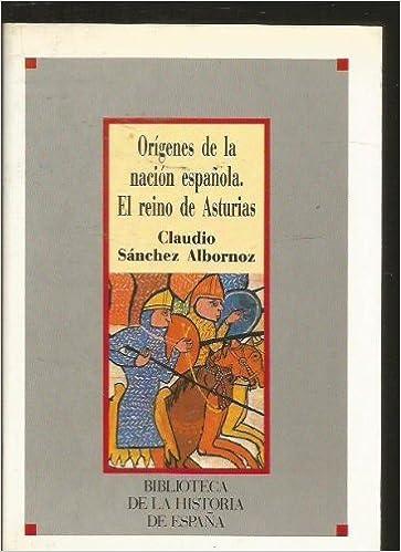 Orígenes de la nación española. El Reino de Asturias: Amazon.es: Claudio Sanchez Albornoz: Libros