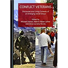 Conflict Veterans: Discourses and Living Contexts of an Emerging Social Group