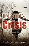Identity Crisis, Evelyn Johnson-Taylor, 1581693397