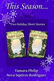 This Season...: Two Holiday Short Stories