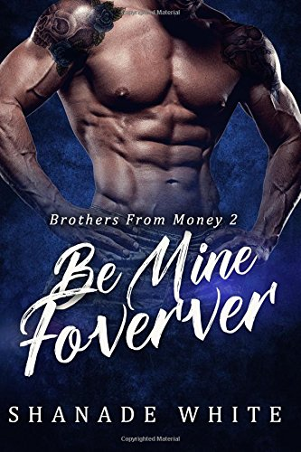 Download Be Mine Forever (Brothers From Money) (Volume 2) ebook