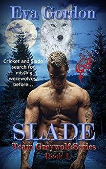 Slade, Team Greywolf Series, Book 1 by [Gordon, Eva]