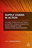 img - for Supply Chains in Action: A Case Study Collection in Supply Chain, Logistics, Procurement and Operations Management book / textbook / text book