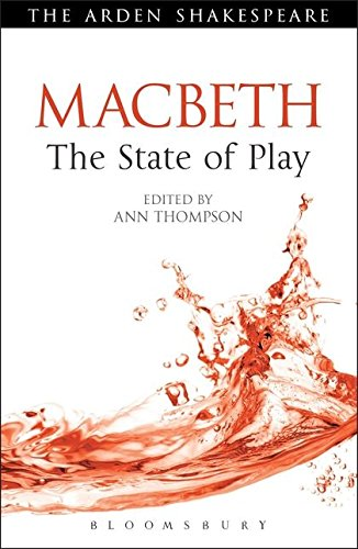 Macbeth: The State of Play (Arden Shakespeare The State of Play)
