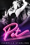 Pet: A Dark Menage Romance