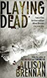 Playing Dead by Allison Brennan front cover