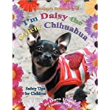 I'm Daisy the Safety Chihuahua: Safety Tips for Children