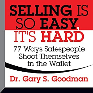 Selling Is So Easy, It's Hard Audiobook