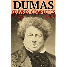 Alexandre Dumas - Oeuvres Complètes - Partie II : Voyages, Histoire, Théâtre, Causeries, Divers: lci-5 (lci-eBooks)