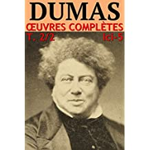 Alexandre Dumas - Oeuvres Complètes - Partie II : Voyages, Histoire, Théâtre, Causeries, Divers: lci-5 (lci-eBooks) (French Edition)