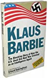 Klaus Barbie: The Shocking Story of How the U.S. Used This Nazi War Criminal As an Intelligence Agent