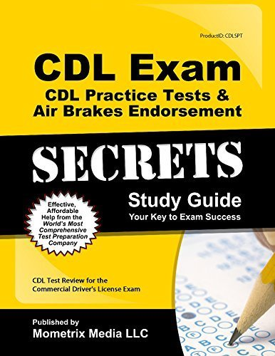 CDL Exam Secrets - CDL Practice Tests & Air Brakes Endorsement Study Guide: CDL Test Review for the Commercial Driver's License Exam by CDL Exam Secrets Test Prep Team (2014-03-31)