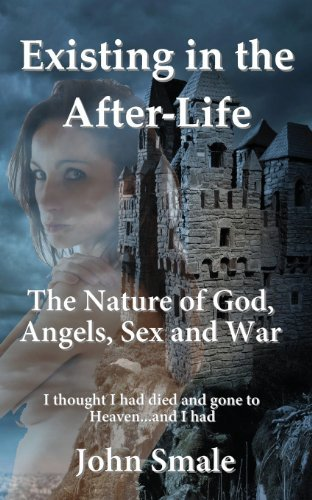 Download Existing in the After-Life, a Metaphor of Life on Earth and the Reality of What Happens in the After-Life... by John Smale (2013-07-05) ebook