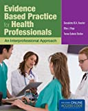 Evidence Based Practice for Health Professionals, Bernadette Howlett and Teresa Gabiola Shelton, 1449652778
