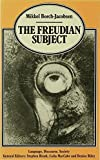 The Freudian Subject (Language, Discourse, Society)